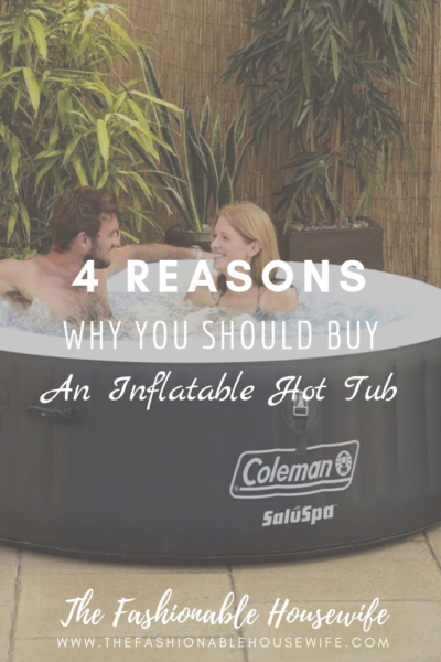 Reasons Why You Should Buy an Inflatable Hot Tub