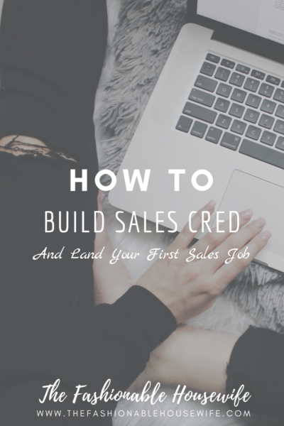 How To Build Sales Cred and Land Your First Sales Job