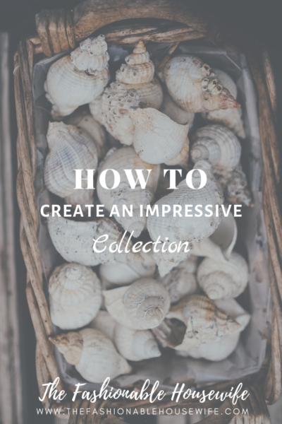 How To Create an Impressive Collection