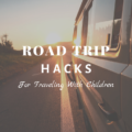Road Trip Hacks For Traveling With Children