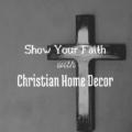 Show Your Faith With Christian Home Decor