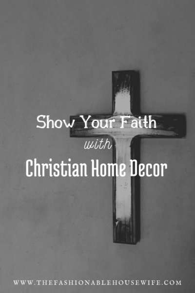 Show Your Faith With Christian Home Decor