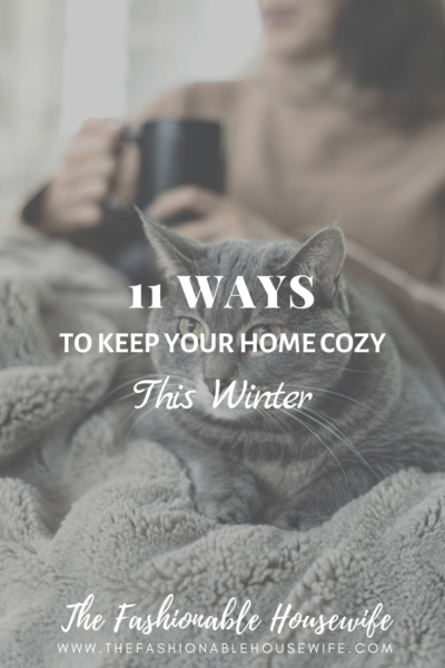 11 Ways to Keep Your Home Cozy This Winter