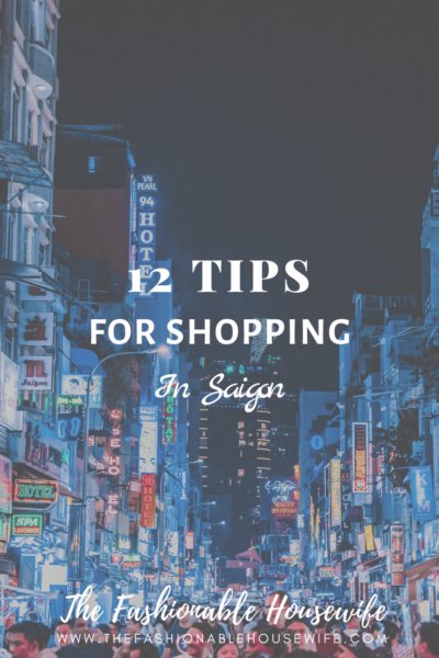 12 Tips For Shopping in Saigon