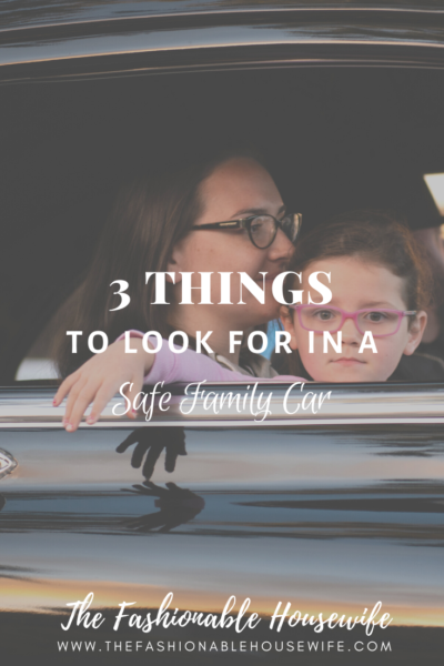 3 Things To Look For In A Safe Family Car