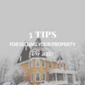 3 Tips For Selling Your Property in 2020