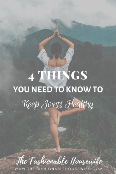 4 Things You Need To Know To Keep Joints Healthy