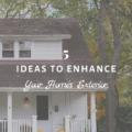 5 Ideas To Enhance Your Home's Exterior