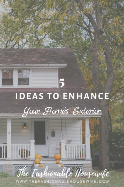 5 Ideas To Enhance Your Home's Exterior