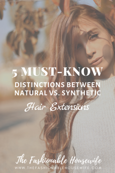 5 Must-Know Distinctions Between Natural vs. Synthetic Hair Extensions