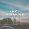 5 Ways You Can Relax More in 2020