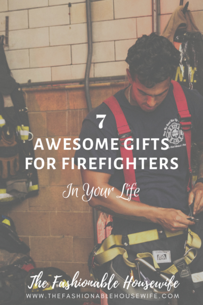 7 Awesome Gifts For Firefighters in Your Life