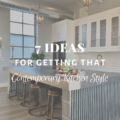 7 Ideas For Getting That Contemporary Kitchen Style