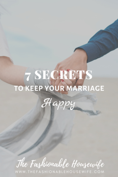 7 Secrets To Keep Your Marriage Happy