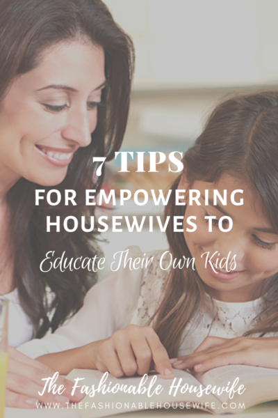 7 Tips For Empowering Housewives To Educate Their Own Kids