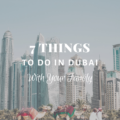 7 Unmissable Things to Do in Dubai With Your Family
