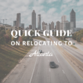 A Quick Guide On Relocating To Atlanta