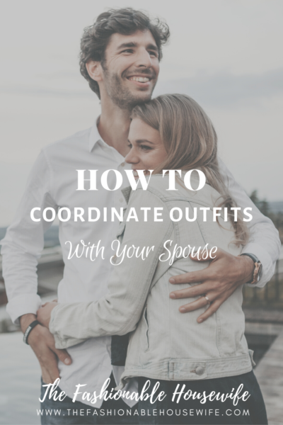 How To Coordinate Outfits With Your Spouse