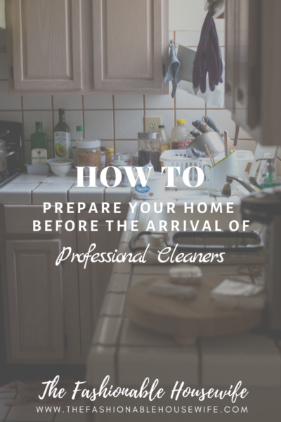 How To Prepare Your Home Before The Arrival of Professional Cleaners