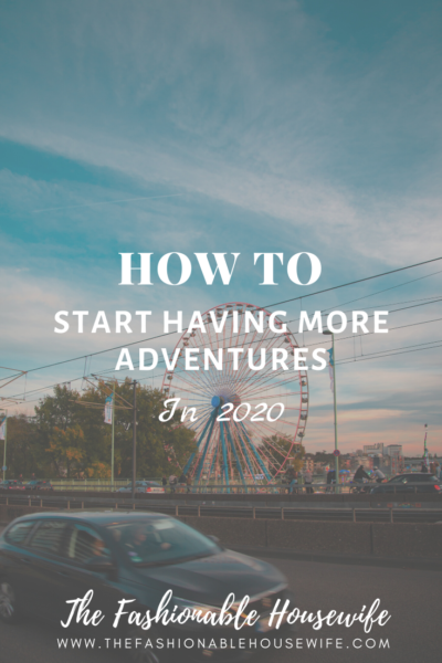 How To Start Having More Adventures in 2020
