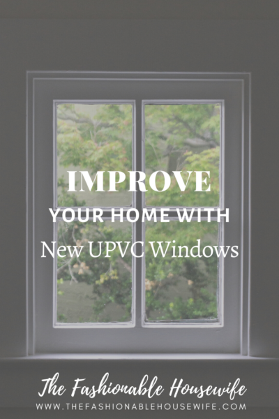 Improve Your Home With New UPVC Windows