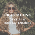 Pros & Cons of Clip In Hair Extensions