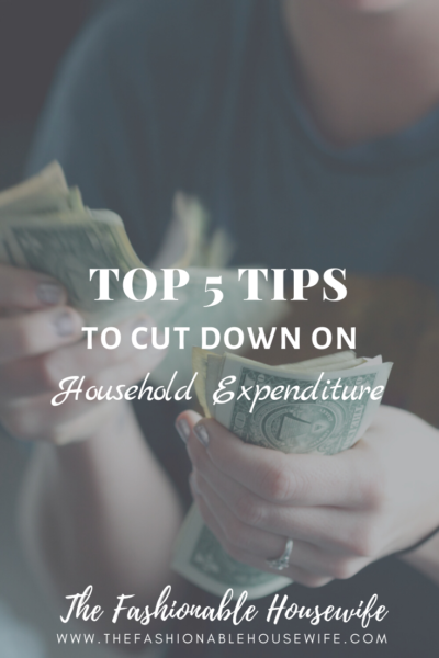 Top 5 Tips to Cut Down on Household Expenditure