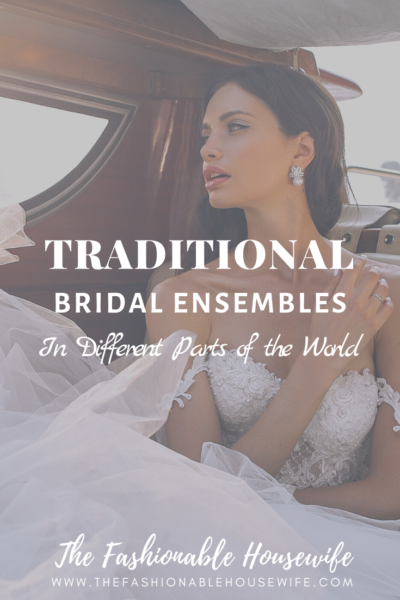 Traditional Bridal Ensembles in Different Parts of the World