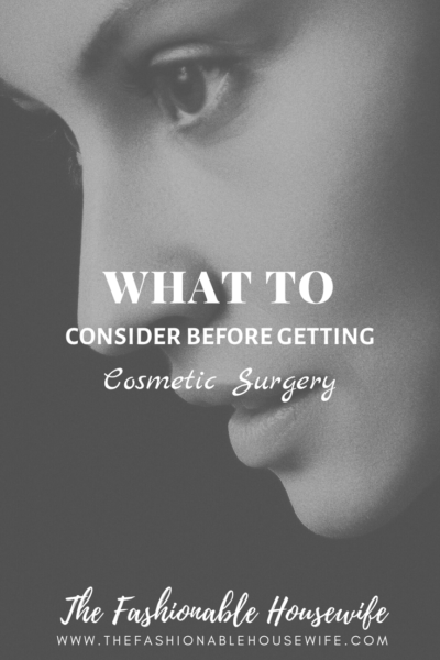 What To Consider Before Getting Cosmetic Surgery