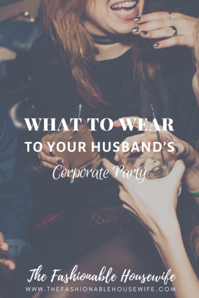 What To Wear To Your Husband's Corporate Party