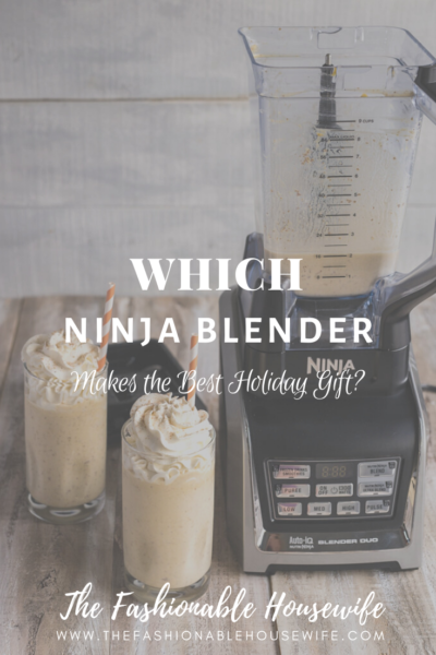 Which Ninja Blender Makes the Best Holiday Gift?
