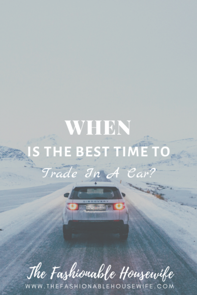 When Is The Best Time To Trade In A Car?
