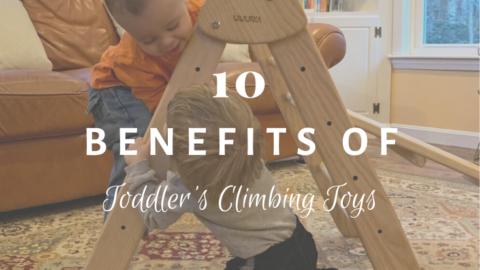 10 Benefits of Toddler's Climbing Toys