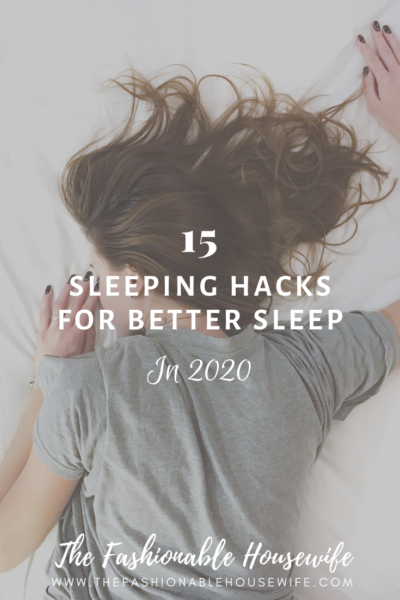 15 Sleeping Hacks for Better Sleep in 2020