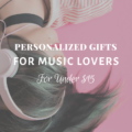 Personalized Gifts for Music Lovers – For Under $15