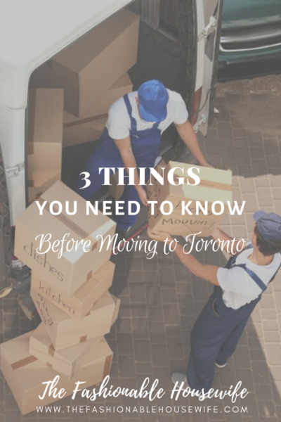3 Things You Need to Know Before Moving to Toronto