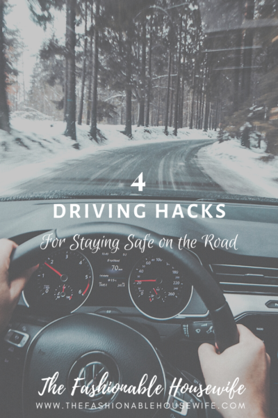 4 Driving Hacks for Staying Safe on the Road