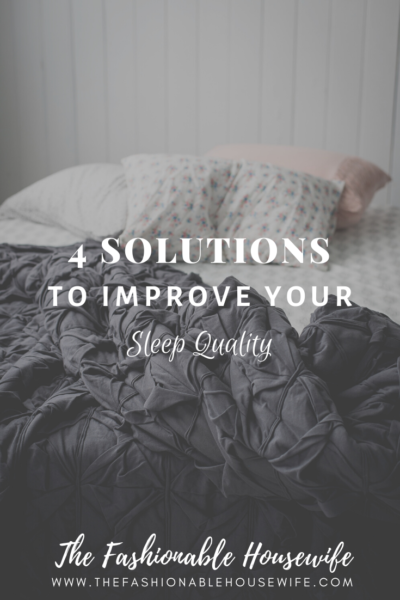 4 Solutions To Improve Your Sleep Quality