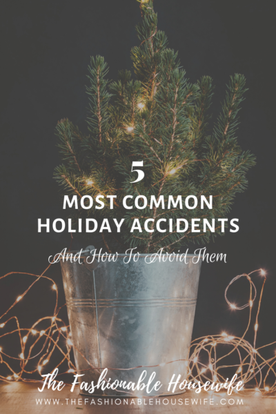 5 Most Common Holiday Accidents And How To Avoid Them