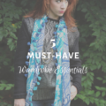 5 Must-Have Wardrobe Essentials