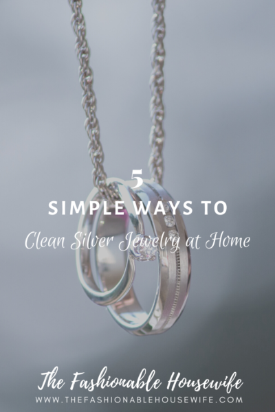 5 Simple Ways To Clean Silver Jewelry at Home