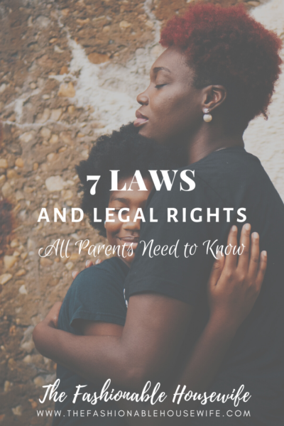 7 Laws and Legal Rights All Parents Need to Know