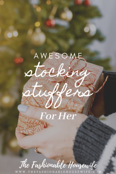 Awesome Stocking Stuffers For Her!