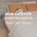 How To Know When You Need To To Replace Your Mattress