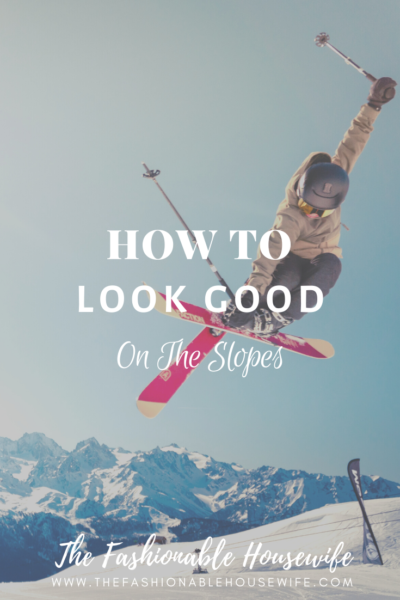 How To Look Good On The Slopes