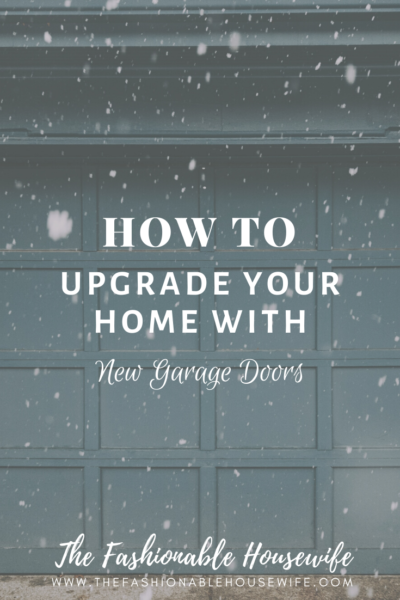 How To Upgrade Your Home With New Garage Doors