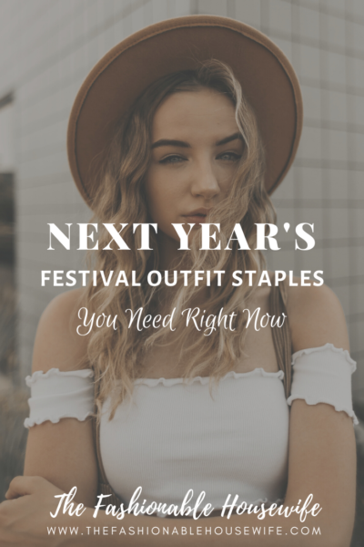 Next Year's Festival Outfit Staples