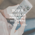 Top 8 Instagram Parenting Accounts to Follow