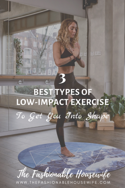 3 Best Types of Low-Impact Exercise to Get You Into Shape