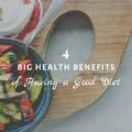 4 Big Health Benefits of Having a Good Diet